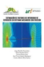 EstimaciÓN de Factores de Intensidad de Esfuerzos en Sistemas Mecanicos con...
