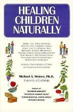 Healing Children Naturally by Michael A. Weiner