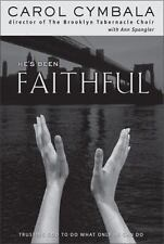He's Been Faithful : Trusting God to Do What He Can Do by Carol Cymbala (2001, …