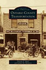 Ontario County Transportation by Timothy D. Munn and Zachary M. Buttaccio...