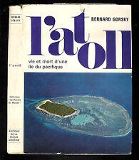 """Bernard Gorsky : L' atoll """" Vie et mort d'une île du Pacifique """" Pensée Moderne"""