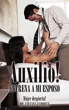 NEW Auxilio! Entrena A Mi Esposo: Mujer Despierta! (Spanish Edition)