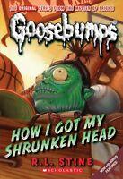 How I Got My Shrunken Head (Classic Goosebumps #10) by R.L. Stine