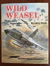 Wild Weasel Sam Suppression Squadron Signal Larry Davis 1986 Book Club Edition