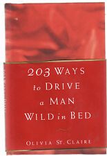 203 WAYS TO DRIVE A MAN WILD IN BED - OLIVIA ST. CLAIRE sex erotic sensuality lo
