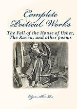 Complete Poetical Works : The Fall Of The House Of Usher; The Raven, And...