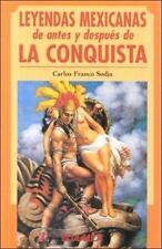Leyendas Mexicanas de Antes y Despues de la Conquista Spanish Edition