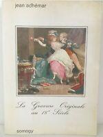 LA GRAVURE ORIGINALE AU XVIIIÈme SIÈCLE Jean Adhémar EDITION SOMOGY 1963 livre