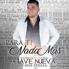 Bandononona Clave Nueva De Max Peraza - Para Ti Nada Mas [New CD]