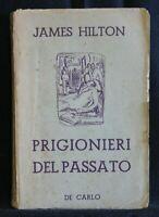 PRIGIONIERI DEL PASSATO. James Hilton. De Carlo.