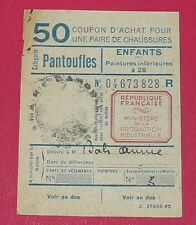 RARE CARTE 50 COUPON ACHAT PANTOUFLES ENFANT POINTURE  - 28 IVe REPUBLIQUE