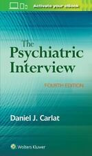 The Psychiatric Interview by Daniel Carlat (2016, Trade Paperback, Revised edition)