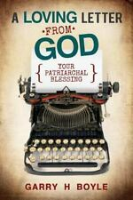 A Loving Letter from God : Your Patriarchal Blessing by Garry H. Boyle (2015,...