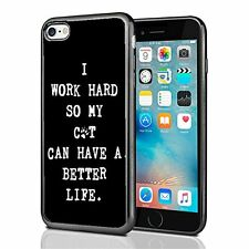I Work Hard So My Cat Can Have A Better Life For Iphone 7 Case Cover By Atomic M