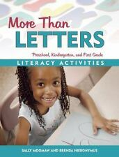 More Than Letters : Literacy Activities for Preschool, Kindergarten and First...