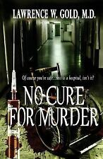 No Cure for Murder by Lawrence Gold (2012, Paperback)