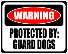 WARNING PROTECTED BY GUARD DOGS - SET OF 2