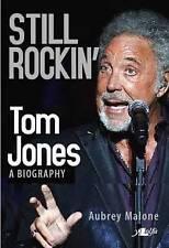 Still Rockin': Tom Jones, A Biography-ExLibrary