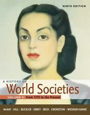 A History of World Societies Vol. C : From 1775 to the Present by John P. McKay,