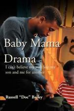 Baby Mama Drama : I Can't Believe My Wife Left My Son and Me for Another by...