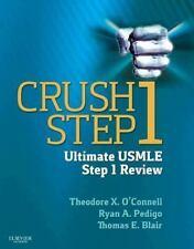 Crush Step 1 : The Ultimate USMLE Step 1 Review by Thomas Blair, Ryan Pedigo...