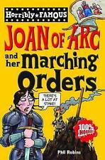 Joan of Arc and Her Marching Orders (Horribly Famous), Phil Robins, New Book
