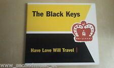 MAXI CD--THE BLACK KEYS--HAVE LOVE WILL TRAVEL --DIGI --3 TRACK