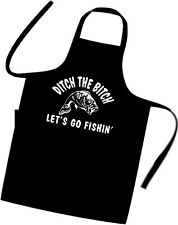DITCH THE BIT CH / FUNNY / Chefs / Cooks / Apron / FISHING / Birthday / Xmas /