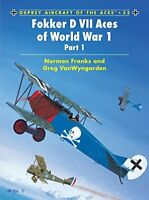 Fokker D VII Aces of World War 1, Part 1 (Osprey Aircraft of the Ace, 53)