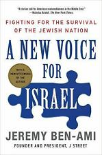 A New Voice for Israel : Fighting for the Survival of the Jewish Nation by...