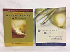 Understanding by Design by Grant Wiggins Jay McTighe & Development Workbook