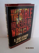 What if the Bible Had Never Been Written? by D. James Kennedy and Jerry Newcombe