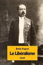 Le Libéralisme by Émile Faguet (2016, Paperback)