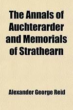 The annals of Auchterarder and memorials of Strathearn by Reid, Alexander Georg