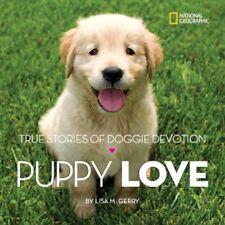 Puppy Love: True Stories of Doggie Devotion (Stori