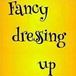 Fancy dressing up
