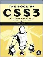 The Book of CSS3 : A Developer's Guide to the Future of Web Design by Peter Gas…