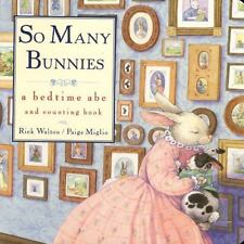 So Many Bunnies Board Book: A Bedtime Abc And Counting Book: By Rick Walton