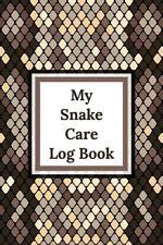 My Snake Care Log Book: Healthy Reptile Habitat - Pet Snake Needs - Daily E.
