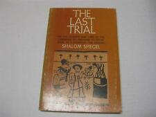 The Last Trial by Shalom Spiegel ON THE AKEDAH Legends on the Binding of Isaac