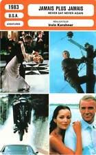 FICHE CINEMA : JAMAIS PLUS JAMAIS - Connery,Basinger 1983 Never Say Never Again