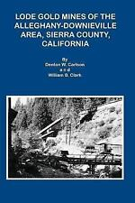 Lode Gold Mines of the Alleghany Downieville Area, Sierra County, California...
