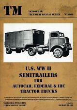 Tankograd 6006: U.S. WWII Semitrailers for Autocar, Federal & IHC Tractor Trucks