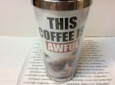 """GRUMPY CAT TRAVEL MUG NEW WITH BLACK LID """"THIS COFFEE IS AWFUL"""""""