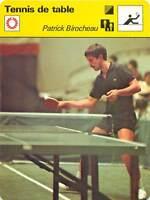 FICHE CARD: Patrick Birocheau France  Pongiste Ping-pong TENNIS de table 1970s