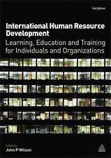 International Human Resource Development: Learning, Education and Training fo...