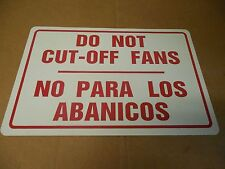 "NEW NO NAME ALUMINUM SIGN DO NOT CUT-OFF FANS NO PARA LOS ABANICOS 12""x 18"""