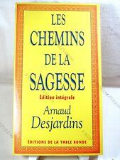LES CHEMINS DE LA SAGESSE, ÉDITION INTÉGRALE - ARNAUD DESJARDIN - 1999 TBE*