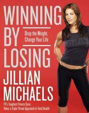 Winning by Losing: Drop the Weight, Change Your Life, Jillian Michaels, 00608454