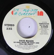Rock Promo 45 Dave Mason - So High (Rock Me Baby And Roll Me Away) (Stereo) / So